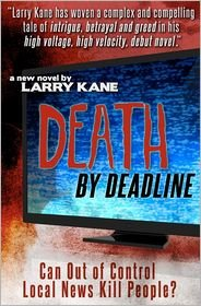 Larry Kane's Book: Death by Deadline